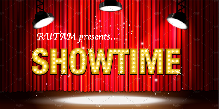 RUTAM presents...SHOWTIME!