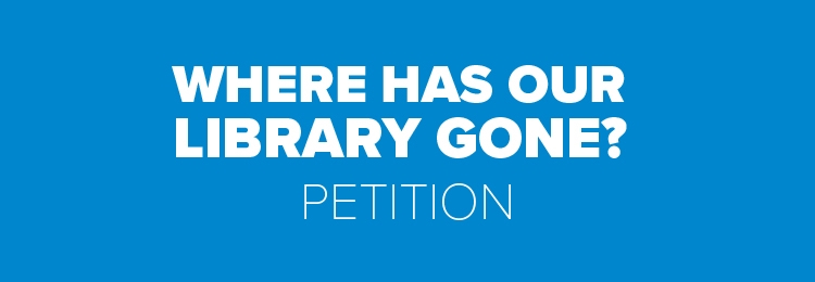Where Has Our Library Gone? Petition