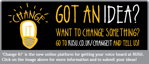 'Change it!' is the new online platform for getting your voice heard at RUSU. Click on the image abo