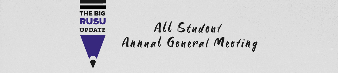 The Big RUSU Update - The All-Student Annual General Meeting