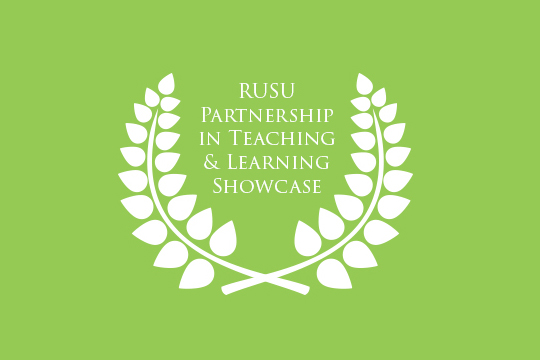 RUSU Partnership in teaching and Learning showcase